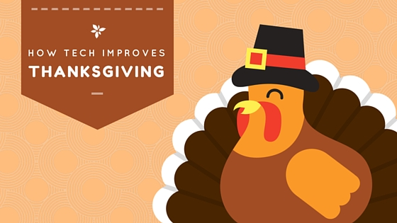 How Technology Improves Thanksgiving (2)